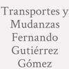 Transportes y Mudanzas Fernando Gutiérrez Gómez