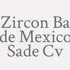 Zircon Ba de Mexico