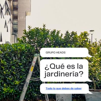 ¿Tu sabes lo que es la jardinería?
